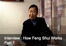Interview : How Feng Shui Works (Part 1)
